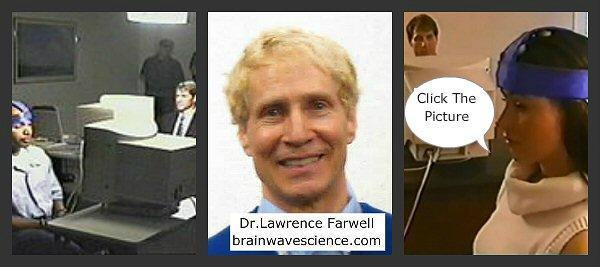 Dr. Lawrence Farwell, click to visit the Brain Wave Science web site for more information.